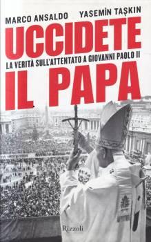 Uccidete il Papa